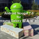 Android Nougat 7.0 Update for the Galaxy S7 and S7 edge Give A Number of Improvements