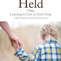 Held: Learning to Live in God's Grip (a Bible Study for Special-Needs Parents)
