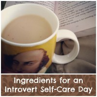 Ingredients for an Introvert Self-Care Day