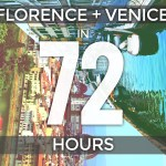 Florence and Venice in 72 Hours