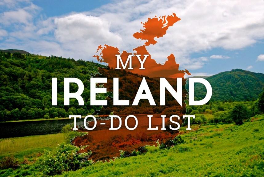 My Ireland To-Do List