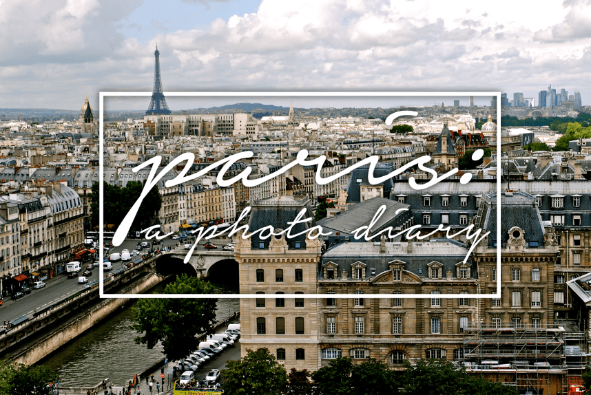 Paris: A Photo Diary