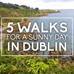 5 Walks for a Sunny Day in Dublin