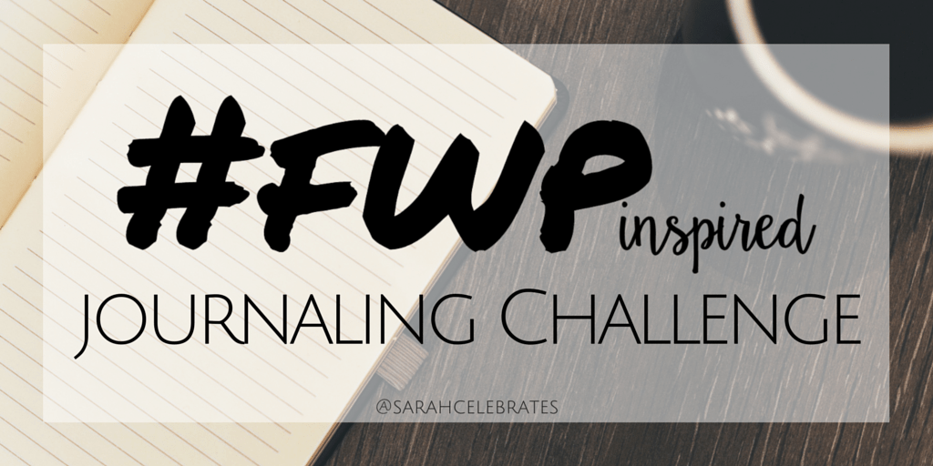 #FWPinspired Journaling Challenge