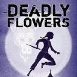 Deadly Flowers