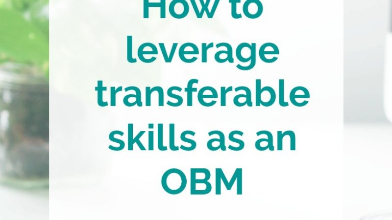 How to leverage transferable skills as an OBM - Sarah Noked Online