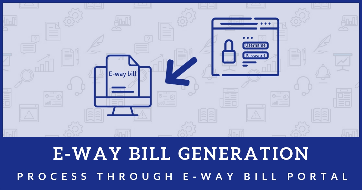 E-way bill generation process through Eway bill portal