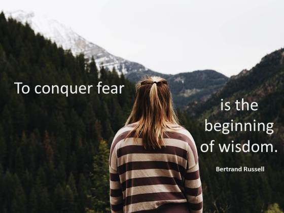 To conquer fear