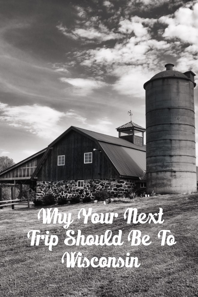 Why You Should Go To Wisconsin The People and Barns