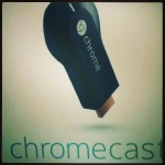 My Google Chromecast Review