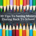 10 Tips To Saving Money During Back To School