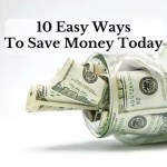 10 Easy Ways To Save Money Today
