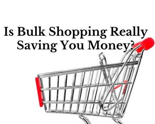 Is Bulk Shopping Really Saving You Money?