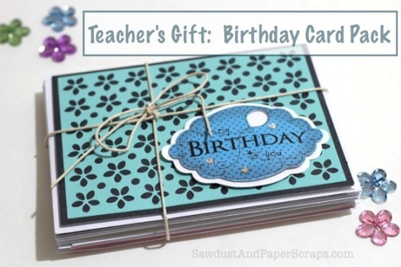 Teacher's Gift: Handmade Birthday Cards