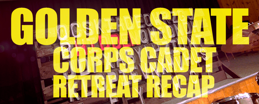 Golden State 2014 Corps Cadet Retreat Recap