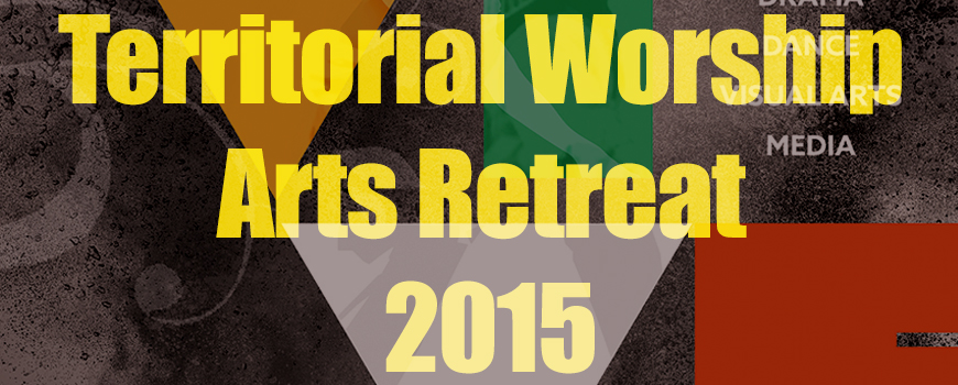 Territorial Worship Arts Retreat 2015