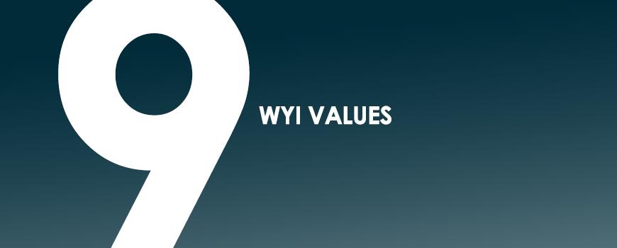 WYI 9 THINGS WE VALUE