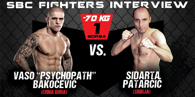 "Interview: Vaso ""Psychopath"" Bakočević vs Sidarta Patarčić"