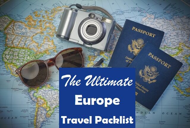 The Ultimate Europe Travel Packing Checklist - Europe Travel Guide