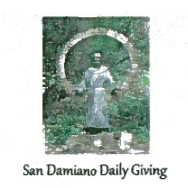 San Damiano Daily Giving