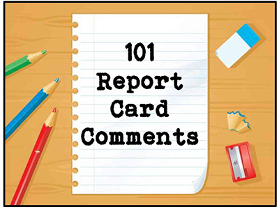 101 Report Card Comments to Use Now Scholastic - report card