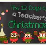 Blog Hop The 12 Days of a Teacher's Christmas
