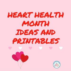 Heart Health Month Ideas and Printables