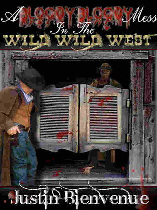 a-bloody-bloody-mess- wild wild west