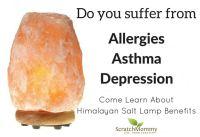 Himalayan Salt Lamp Benefits | Pronounce | Scratch Mommy