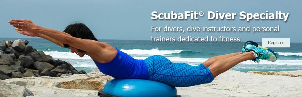 ScubaFit® Bringing Fitness to Life Scuba Diver Fitness