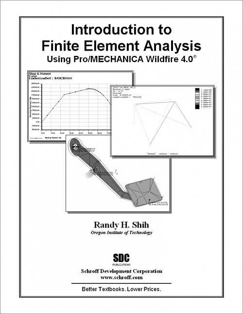 Introduction to Finite Element Analysis Using Pro/MECHANICA Wildfire