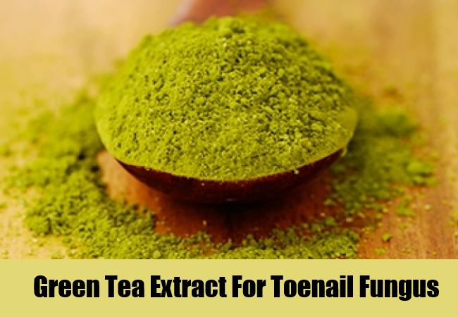 Green Tea Extract For Toenail Fungus
