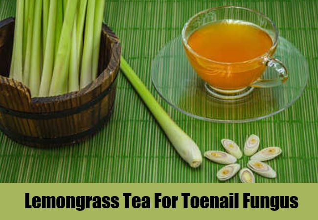 Lemongrass Tea For Toenail Fungus