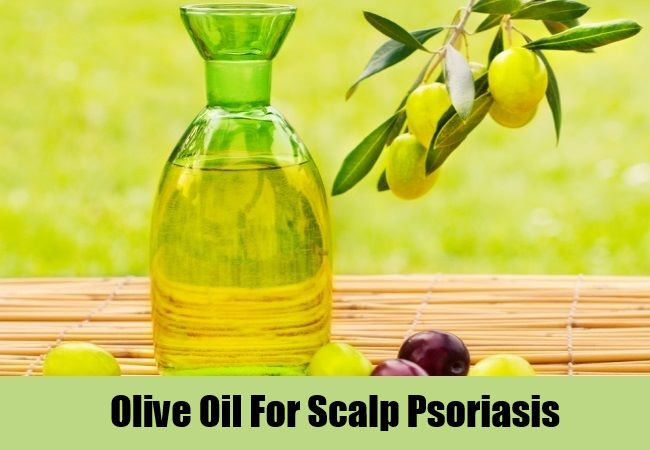 Or if you are dealing with psoriasis on your scalp, massage some warm olive oil on your scaly patches 1