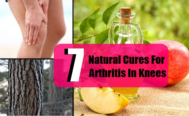 7 Natural Cures For Arthritis In Knees