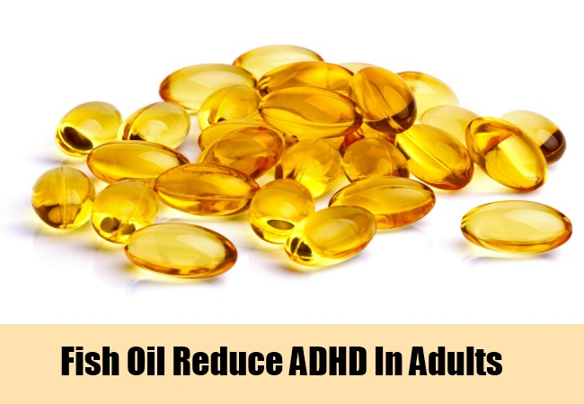 11 natural cures for adhd in adults how to cure adhd in for Fish oil adhd