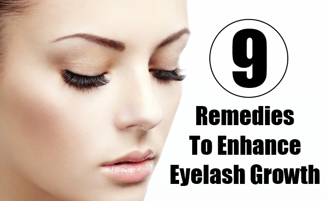 Top 9 Remedies To Enhance Eyelash Growth