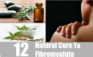 Top 12 Natural Cures For Fibromyalgia