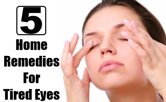 Home Remedies For Tired Eyes
