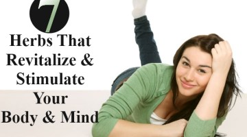 Herbs That Revitalize And Stimulate Your Body And Mind