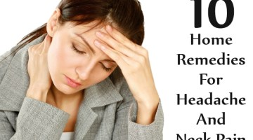 Home Remedies For Headache And Neck Pain