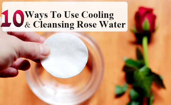 Ways To Use Cooling And Cleansing Rose Water