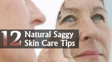 Easy Natural Saggy Skin Care Tips