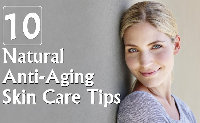 Natural Anti-Aging Skin Care Tips