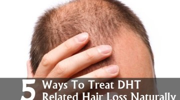 Ways To Treat DHT Related Hair Loss Naturally