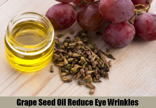 Grape Seed Oil Reduce Eye Wrinkles