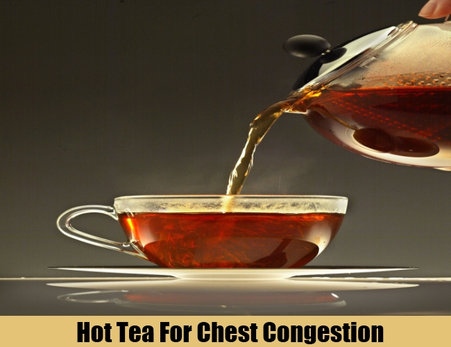 Hot Tea For Chest Congestion