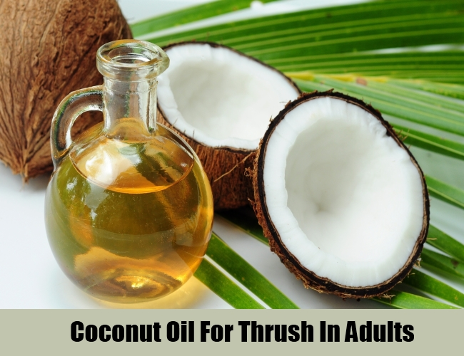 Coconut Oil For Thrush In Adults