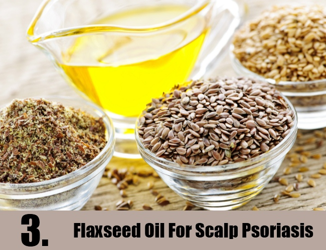 Flaxseed Oil For Scalp Psoriasis