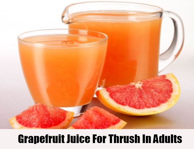 Grapefruit Juice For Thrush In Adults